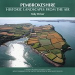 Pembrokeshire - Historic Landscapes from the Air book