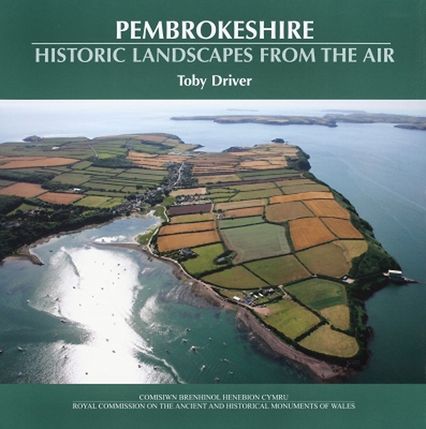 Pembrokeshire Historic Landscapes from the Air ISBN 978-1-87118-429-7