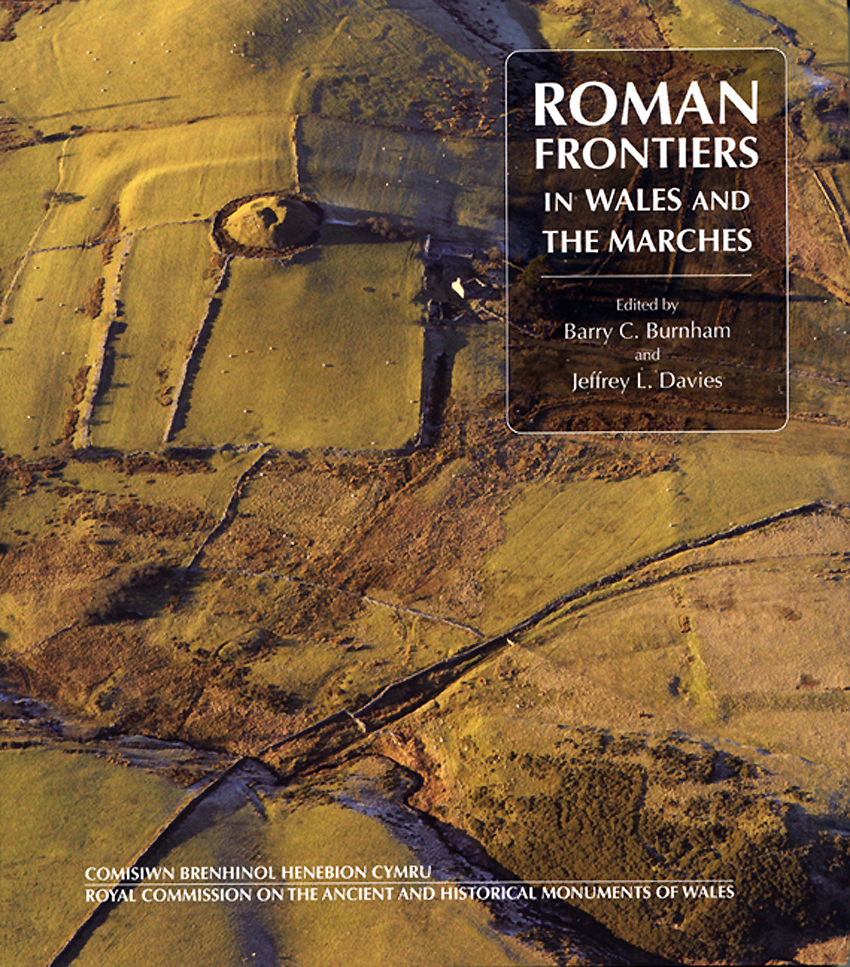 Roman Frontiers in Wales and the Marches ISBN 978-1-871184-39-6