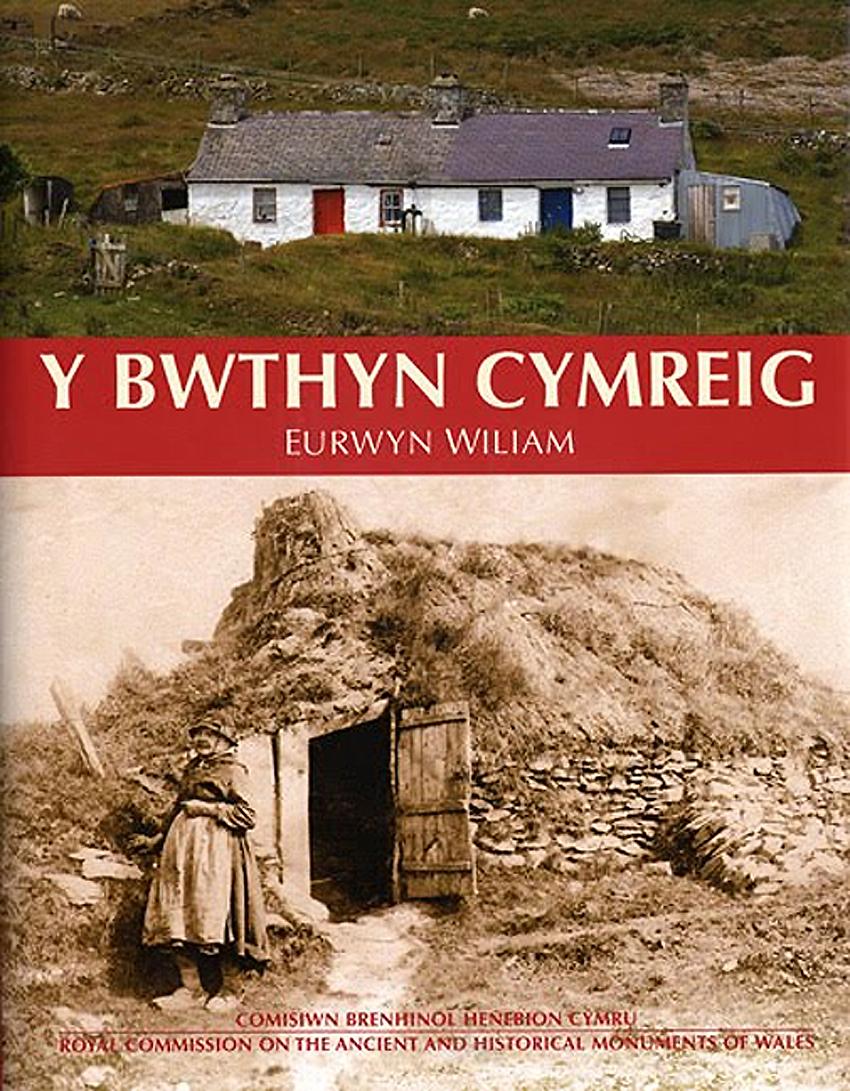 Y Bwthyn Cymreig Arferion adeiladu tlodion y Gymru wledig 1750-1900 ISBN 978-1-871184-38-9