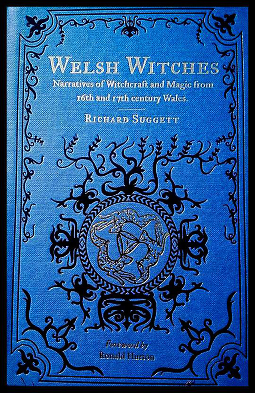 Richard Suggett, Welsh Witches: Narratives of Witchcraft from Sixteenth- and Seventeenth-century Wales.