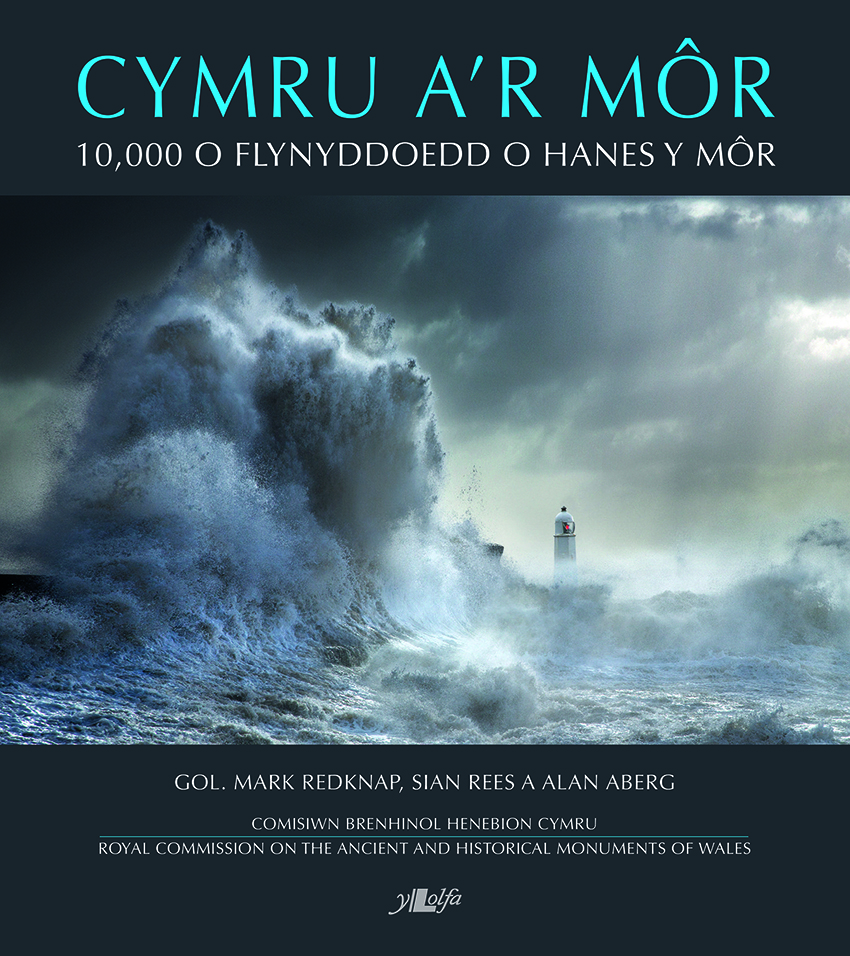 Cymru a'r Môr: 10,000 o flynyddoedd o Hanes y Môr