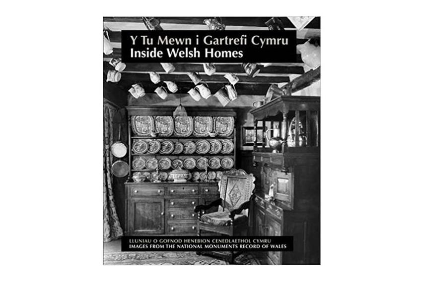 Inside Welsh homes, Rachael Barnwell and Richard Suggett. Aberystwyth - Royal Commission on the Ancient and Historical Monuments of Wales, 2012