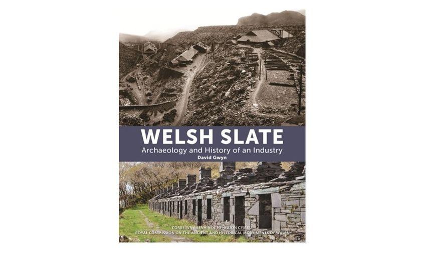 Llechi Cymru - Archaeoleg a Hanes, David Gwyn. Aberystwyth - Comiswn Brenhinol Henebion Cymru, 2015